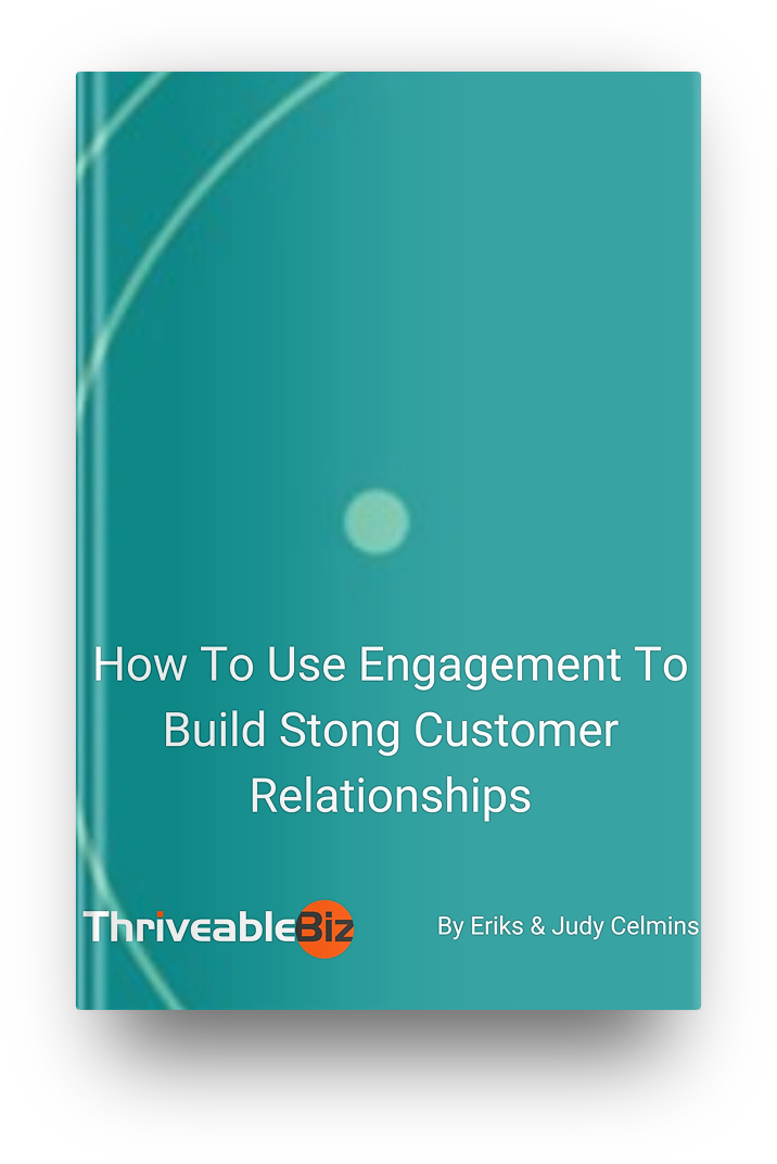 How To Use Engagement To Build Strong Customer Relationships - ThriveableBiz