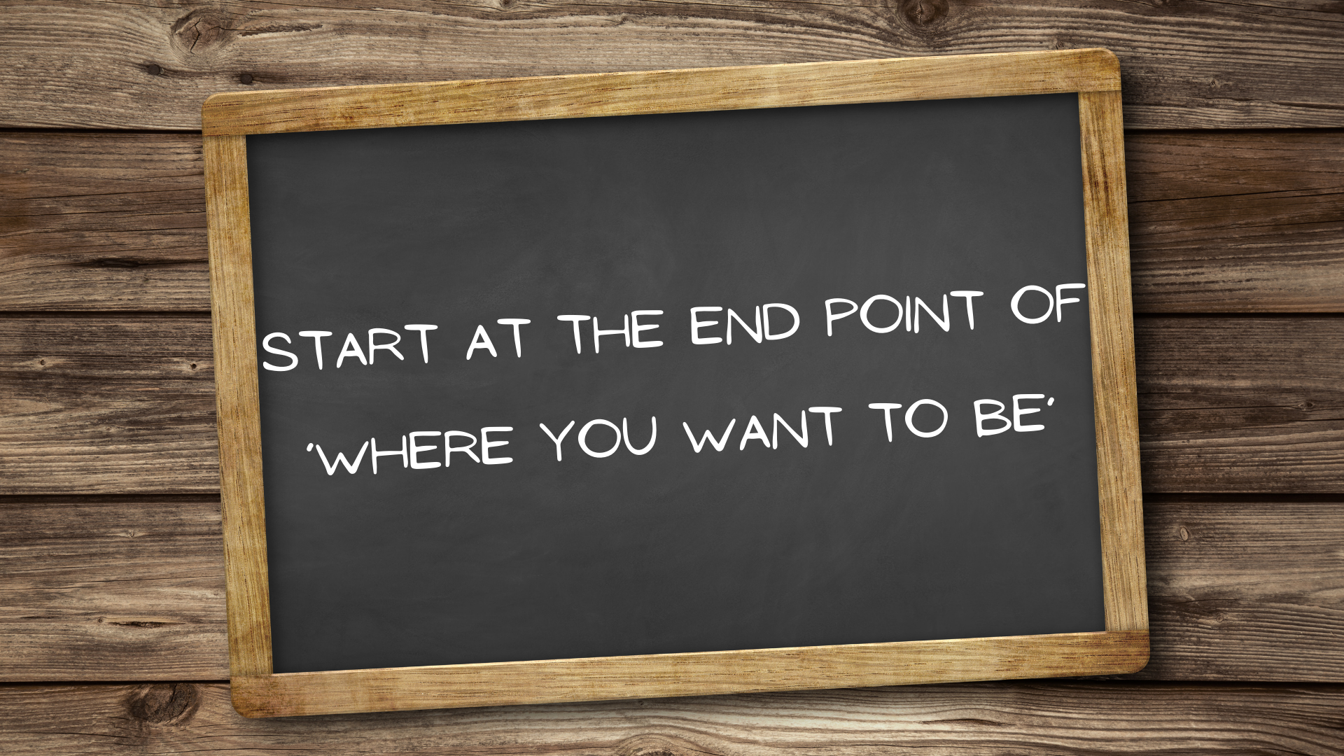 Start at the end point of 'where you want to be' - ThriveableBiz